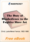 The Duty of Disobedience to the Fugitive Slave Act for MobiPocket Reader