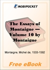 The Essays of Montaigne - Volume 10 for MobiPocket Reader