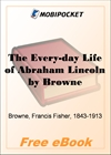 The Every-day Life of Abraham Lincoln for MobiPocket Reader