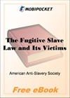 The Fugitive Slave Law and Its Victims for MobiPocket Reader