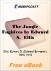 The Jungle Fugitives for MobiPocket Reader