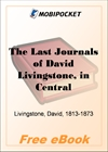 The Last Journals of David Livingstone, Volume I for MobiPocket Reader