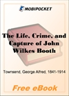 The Life, Crime, and Capture of John Wilkes Booth for MobiPocket Reader
