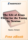 The Life of Jesus Christ for the Young for MobiPocket Reader