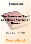The Lonesome Trail and Other Stories for MobiPocket Reader