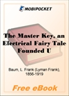 The Master Key, an Electrical Fairy Tale Founded Upon the Mysteries of Electricity for MobiPocket Reader