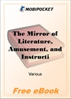 The Mirror of Literature, Amusement, and Instruction Volume 20, No. 572, October 20, 1832 for MobiPocket Reader