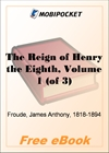 The Reign of Henry the Eighth, Volume 1 for MobiPocket Reader