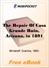 The Repair Of Casa Grande Ruin, Arizona, in 1891 for MobiPocket Reader