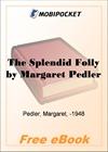 The Splendid Folly for MobiPocket Reader
