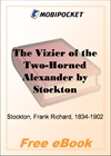 The Vizier of the Two-Horned Alexander for MobiPocket Reader