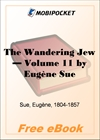 The Wandering Jew - Volume 11 for MobiPocket Reader