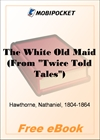 The White Old Maid for MobiPocket Reader