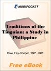 Traditions of the Tinguian: a Study in Philippine Folk-Lore for MobiPocket Reader