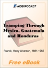 Tramping Through Mexico, Guatemala and Honduras for MobiPocket Reader