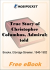 True Story of Christopher Columbus, Admiral; told for youngest readers for MobiPocket Reader