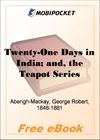 Twenty-One Days in India and the Teapot Series for MobiPocket Reader