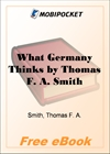 What Germany Thinks The War as Germans see it for MobiPocket Reader