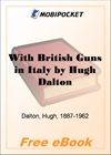 With British Guns in Italy A Tribute to Italian Achievement for MobiPocket Reader
